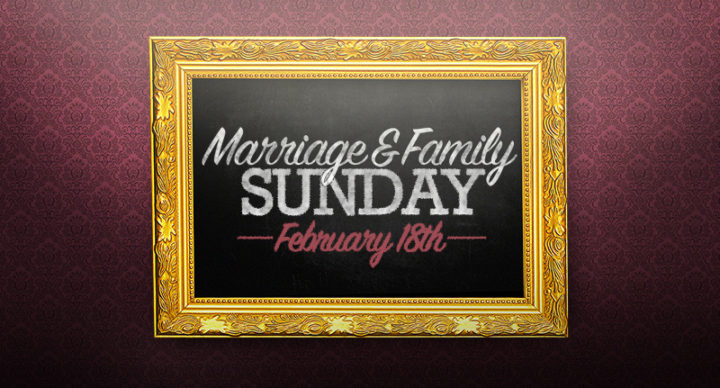 Marriage & Family Sunday 2018